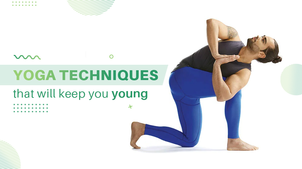 Yoga Techniques That Will Keep You Young