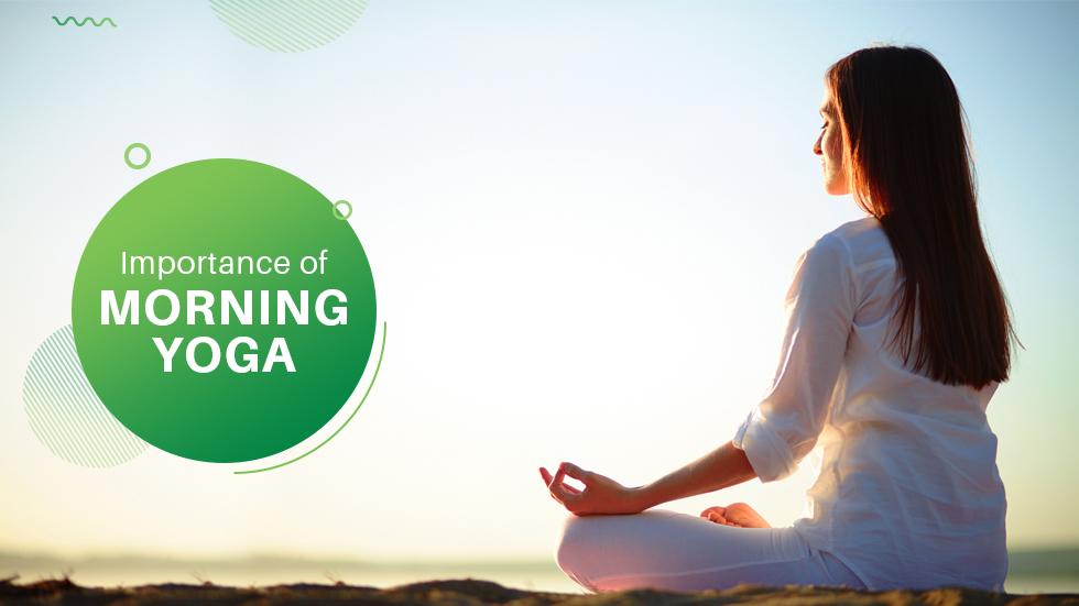 Importance of Morning Yoga Poses
